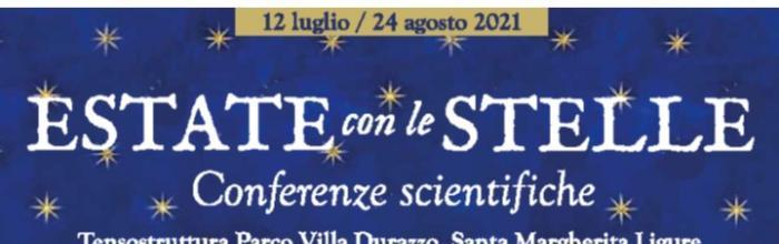 ESTATE CON LE STELLE a Santa Margherita Ligure - Rassegna culturale dal 12 luglio - Parco di Villa Durazzo e Spazio Aperto