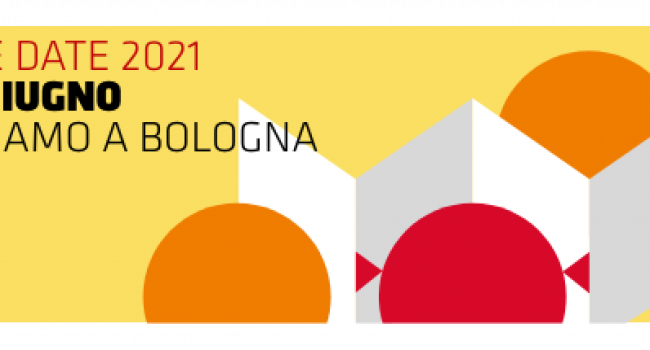 BOLOGNA CHILDREN'S BOOK FAIR - 58. ed. - posticipata dal 14 al 17 giugno 2021