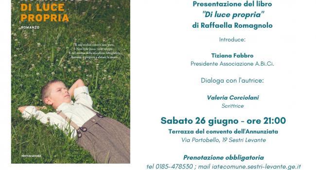 """SESTRI LEVANTE - sabato 26 giugno - ore 21.00 - Presentazione del libro """"Di luce propria"""" di Raffaella Romagnolo"""
