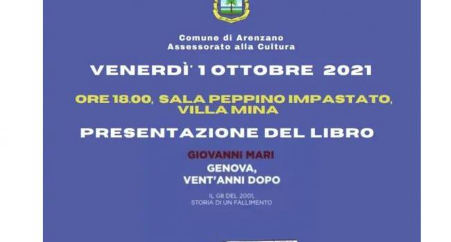 """ARENZANO, Villa Mina, venerdì 1 ottobre 2021, ore 18,00: Presentazione del libro """"Genova, vent'anni dopo"""" di Giovanni Mari"""